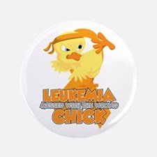 "Leukemia Messed With The Wrong Chick 3.5"" Button"