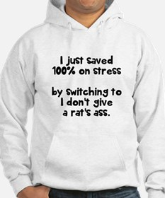 I just saved 100% on stress Hoodie