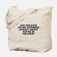 Just because offended Tote Bag