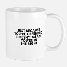 Just because offended Mug