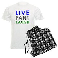 Live Fart Laugh Pajamas