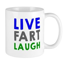 Live Fart Laugh Mugs
