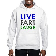 Live Fart Laugh Hoodie
