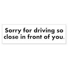 Sorry for driving so close Car Car Sticker