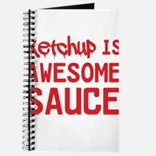 Ketchup is awesome sauce Journal