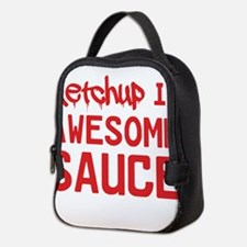 Ketchup is awesome sauce Neoprene Lunch Bag