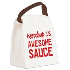 Ketchup is awesome sauce Canvas Lunch Bag