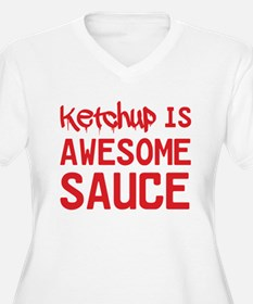Ketchup is awesome sauce Plus Size T-Shirt