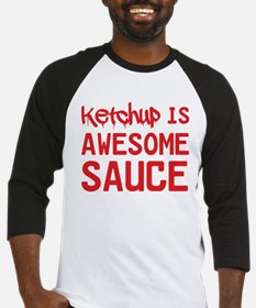 Ketchup is awesome sauce Baseball Jersey