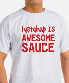 Ketchup is awesome sauce T-Shirt