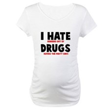 I hate running out of drugs Shirt