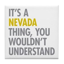 Its A Nevada Thing Tile Coaster