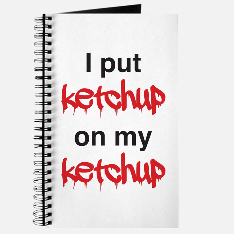 I put ketchup on my ketchup Journal