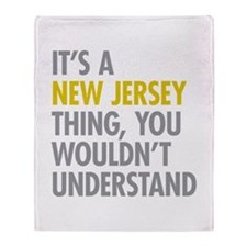 Its A New Jersey Thing Throw Blanket