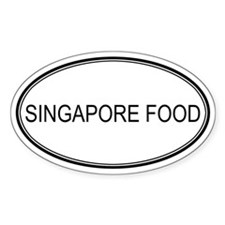 SINGAPORE FOOD (oval) Oval Decal