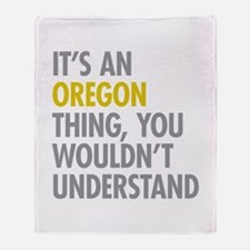 Its An Oregon Thing Throw Blanket