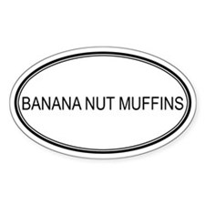 BANANA NUT MUFFINS (oval) Oval Decal