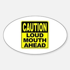 Loud Mouth Ahead Sticker (Oval)