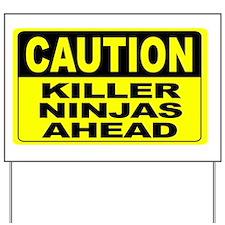 Killer Ninjas Ahead Wide Yard Sign