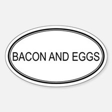 BACON AND EGGS (oval) Oval Decal