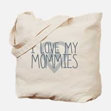 I LOVE MY MOMMIES, Color Blue Tote Bag
