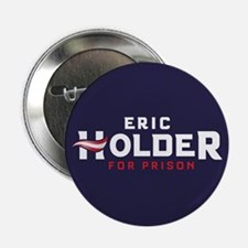 """Eric Holder for Prison 2016 2.25"""" Button"""