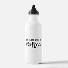 My blood type is coffee Water Bottle