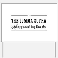 The comma sutra Yard Sign