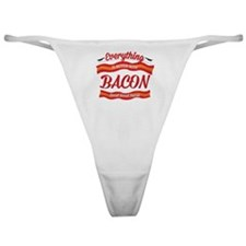 Everything is Better With Bacon Classic Thong