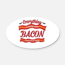 Everything is Better With Bacon Oval Car Magnet