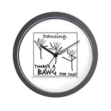 Dancing. There's a BAWG for that. Wall Clock