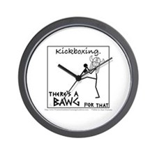 Kickboxing. There's a BAWG for that. Wall Clock