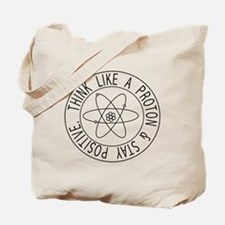 Proton stay positive Tote Bag