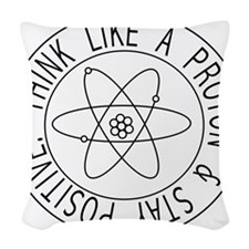 Proton stay positive Woven Throw Pillow