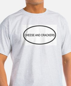 CHEESE AND CRACKERS (oval) T-Shirt