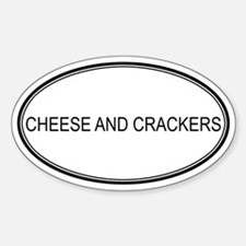 CHEESE AND CRACKERS (oval) Oval Decal