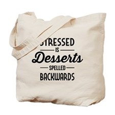 Stressed is dessert spelled backwards Tote Bag