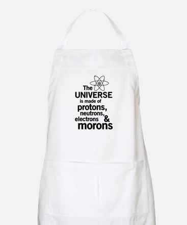 Universe is made of morons Apron
