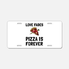 Pizza Forever Aluminum License Plate
