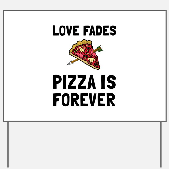 Pizza Forever Yard Sign