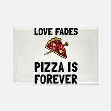 Pizza Forever Magnets