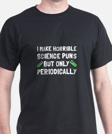 Science Puns Periodically T-Shirt