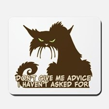Don't Give Me Advice Angry Cat Saying Mousepad