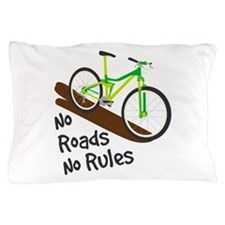 No Roads No Rules Pillow Case
