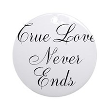 True Love Never Ends Ornament (Round)