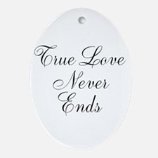 True Love Never Ends Ornament (Oval)