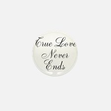 True Love Never Ends Mini Button (10 pack)