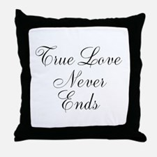 True Love Never Ends Throw Pillow
