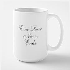 True Love Never Ends Mugs