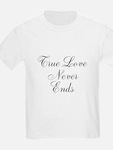 True Love Never Ends T-Shirt